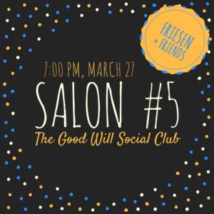 Salon #5-Friesen and Friends